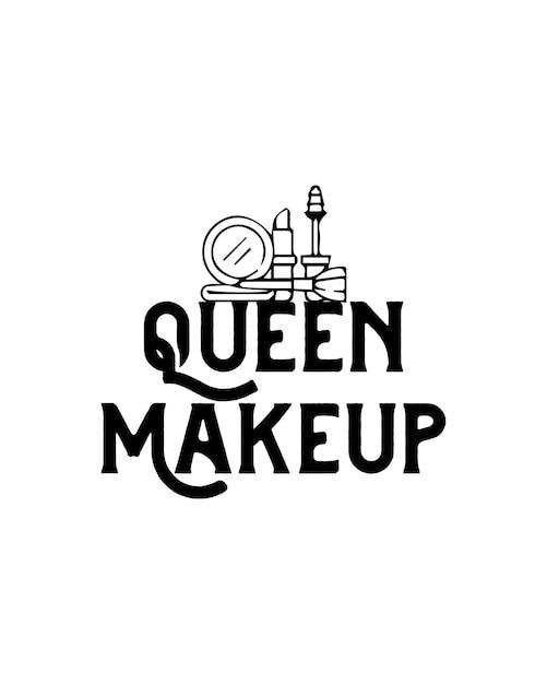 Maquiagem da rainha. cartaz de tipografia desenhada à mão Vetor Premium