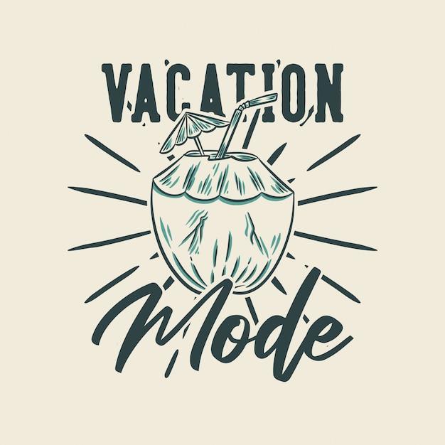 Modo de férias tipografia slogan vintage para camiseta Vetor Premium