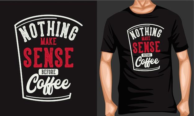 Nada faz sentido antes do café lettering tipografia Vetor Premium