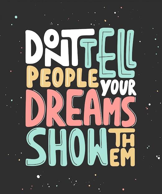 Não diga às pessoas que seus sonhos lhes mostram Vetor Premium
