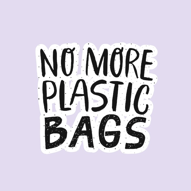 Não há mais sacos de plástico - citação de letras de mão moderna. Vetor Premium