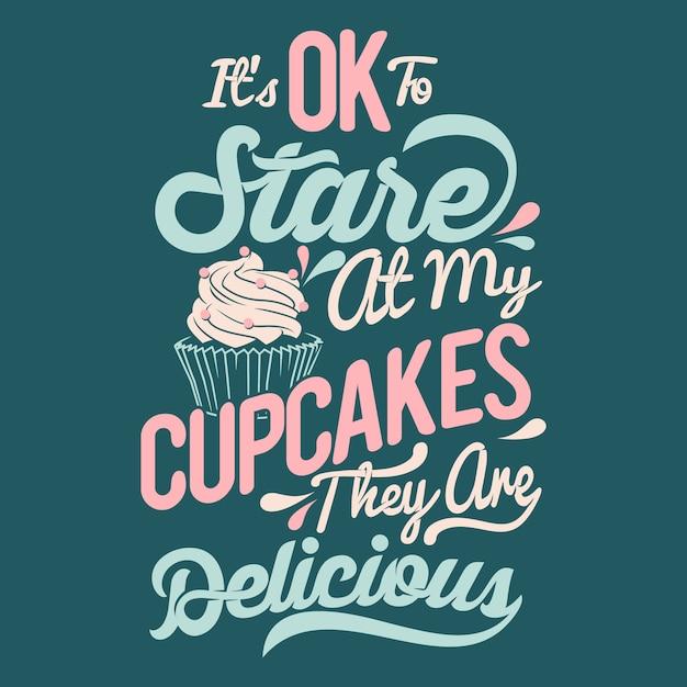 Não há problema em olhar para os meus cupcakes, eles são deliciosos. provérbios e citações dos queques Vetor Premium