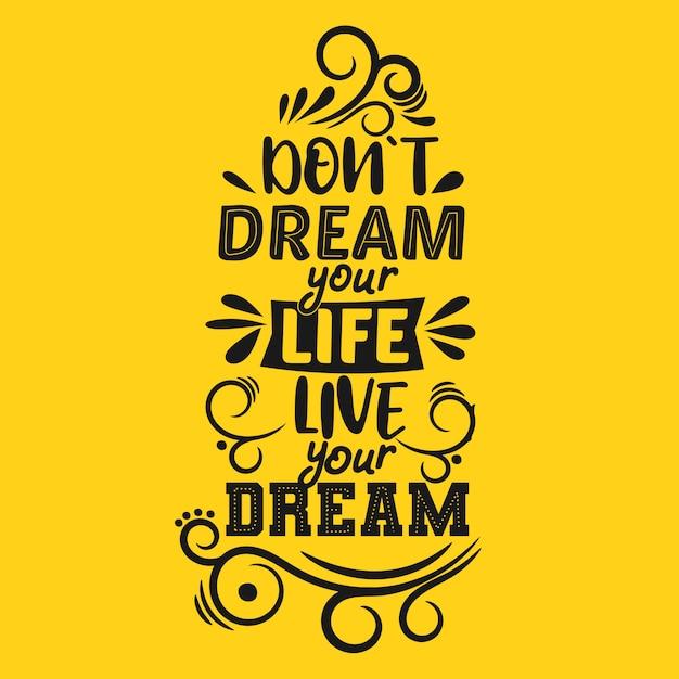 Não sonhe sua vida, viva seu sonho Vetor Premium