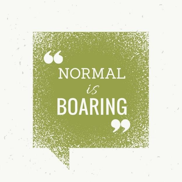 Normal é chato texto motivacional no bate-papo bolha verde Vetor grátis