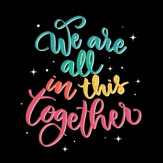Nós estamos todos juntos nisso Vetor grátis