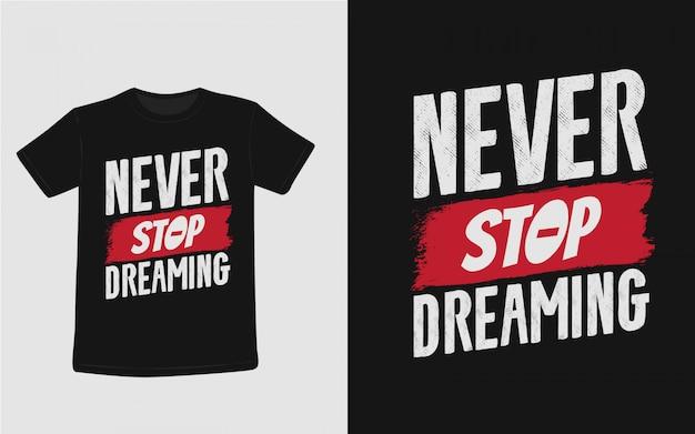 Nunca pare de sonhar citações inspiradas tipografia para camiseta Vetor Premium