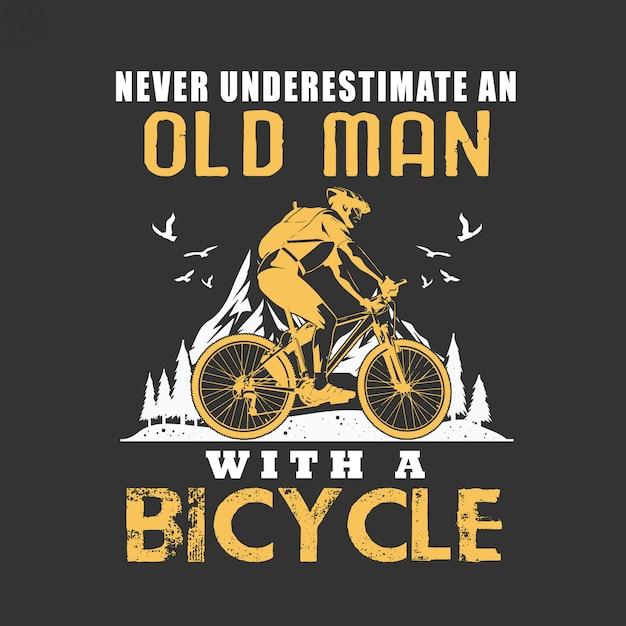 Nunca subestime um oldman com bicicleta Vetor Premium