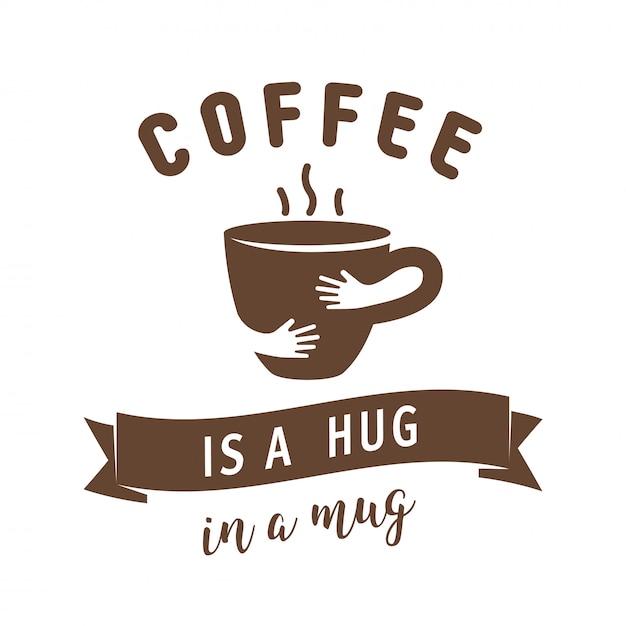 O café é um abraço em uma ilustração de caneca Vetor Premium