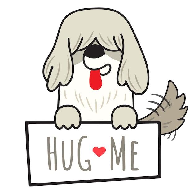 O cão pastor inglês velho do cão que guarda a placa com escreve abraça-me. Vetor Premium