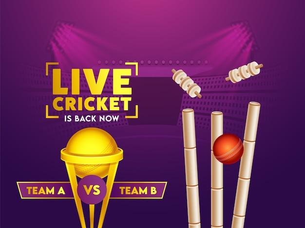 O críquete ao vivo está de volta agora. texto com bola vermelha acertando wickets, troféu do vencedor dourado e participe das equipes a e b no fundo do estádio roxo. Vetor Premium