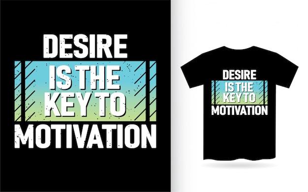 O desejo é a chave à tipografia da motivação camiseta Vetor Premium