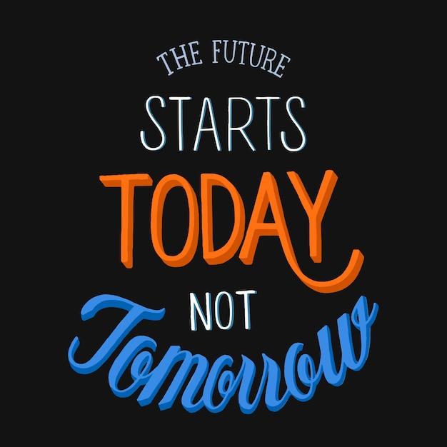 O futuro começa hoje não amanhã tipografia Vetor Premium