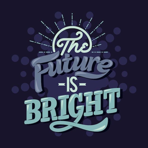 O futuro é brilhante. provérbios e citações inspiradores Vetor Premium