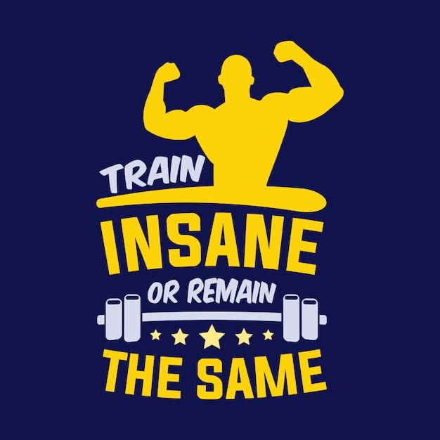 O insano ou permanece o mesmo. provérbios e citações do gym Vetor Premium