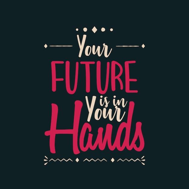 O seu futuro está nas suas mãos Vetor Premium