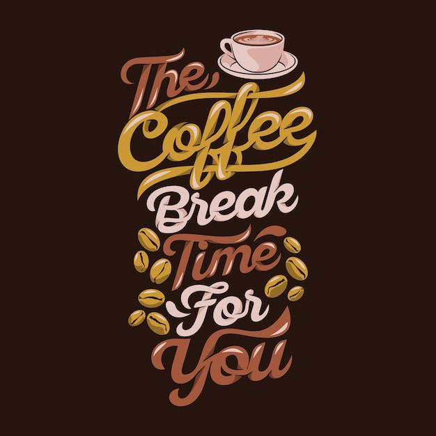 O tempo de pausa para café para você, provérbios e citações de café premium Vetor Premium