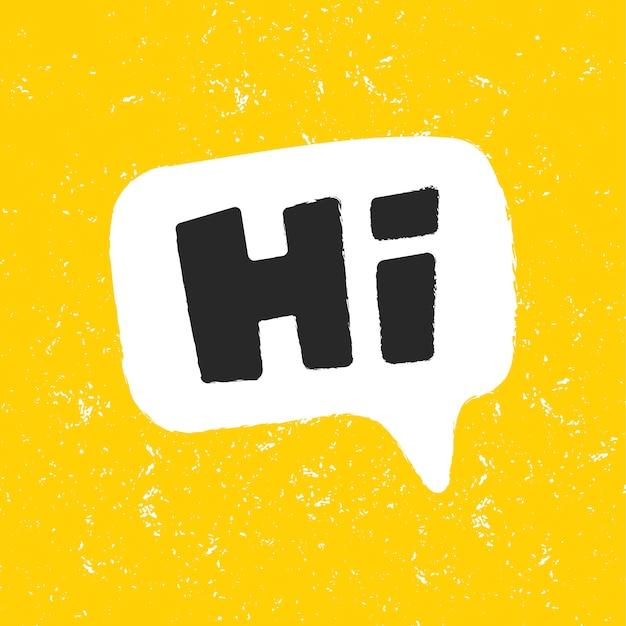 Oi. palavra em uma bolha do discurso. tipografia letras engraçadas. adesivo para conteúdo de mídia social. Vetor Premium