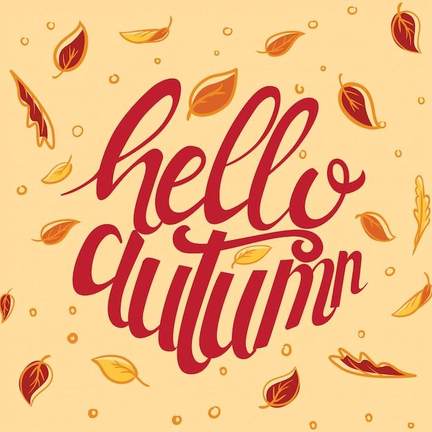 Olá outono mão desenhada cartaz de tipografia personalizada decorar com folhas Vetor Premium