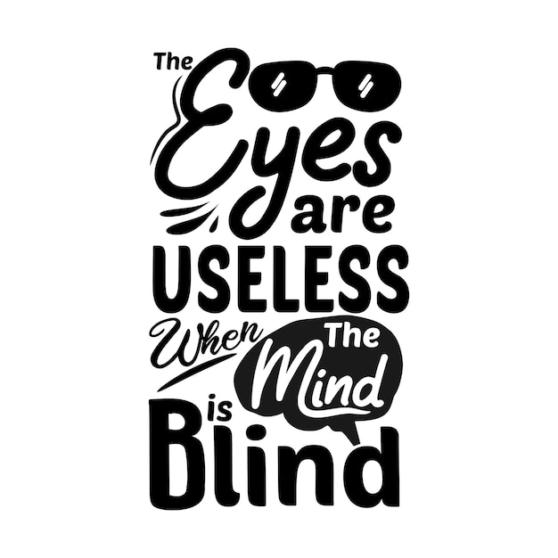 Os olhos são inúteis quando a mente está cega Vetor Premium