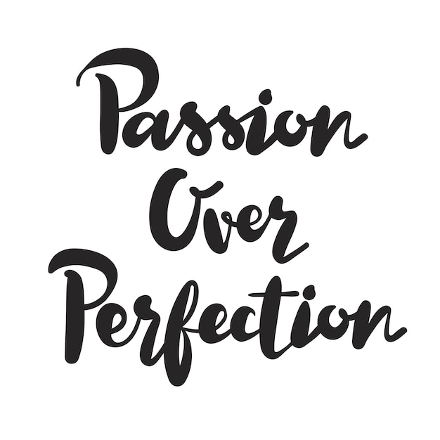 Paixão sobre a tipografia de perfeição design inspiradora citação Vetor grátis