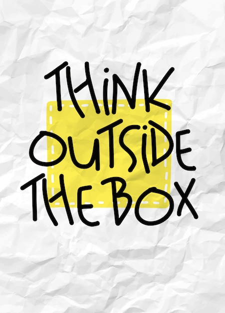 Pense fora da caixa - mão engraçada desenhada texto de caligrafia. citação de motivação. Vetor Premium