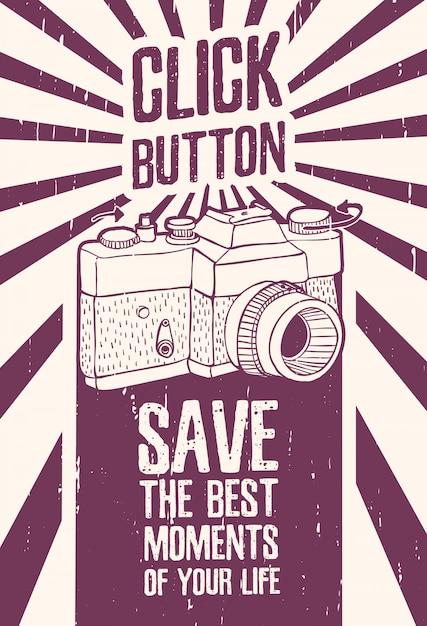 Pôster motivacional, cartaz, imagens em estilo retro, com textura grunge e câmera retro. Vetor Premium