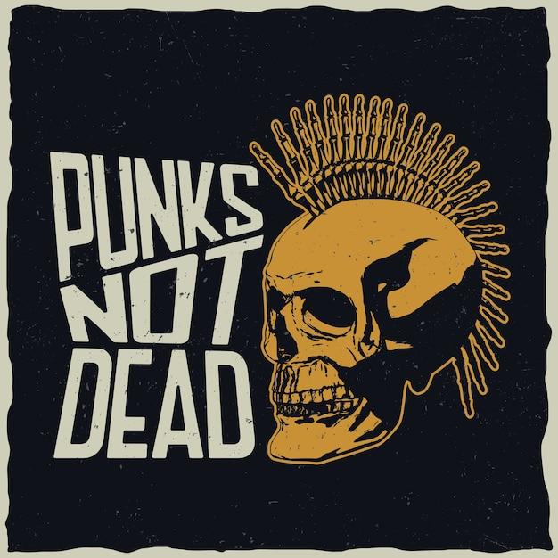 Pôster punks not dead com uma caveira punk para criar camisetas e cartões comemorativos Vetor grátis