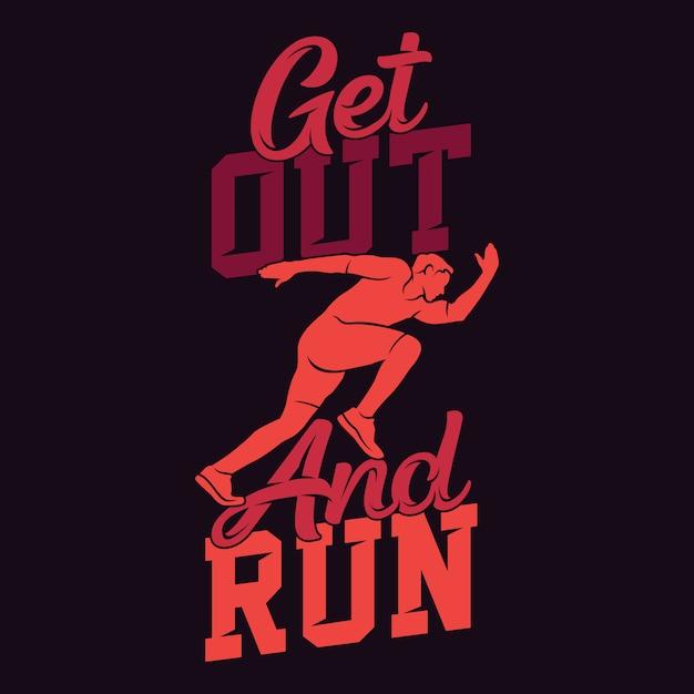 Sair e correr, executar provérbios e citações Vetor Premium