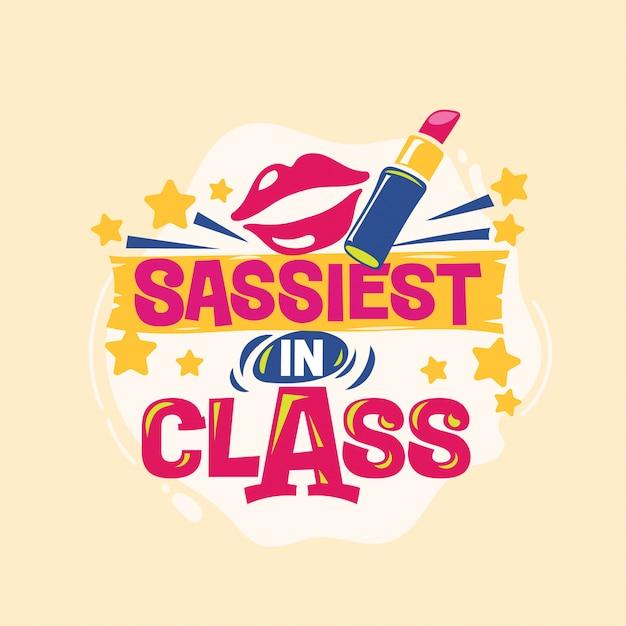 Sassiest na frase da classe com ilustração colorida. de volta às citações da escola Vetor Premium