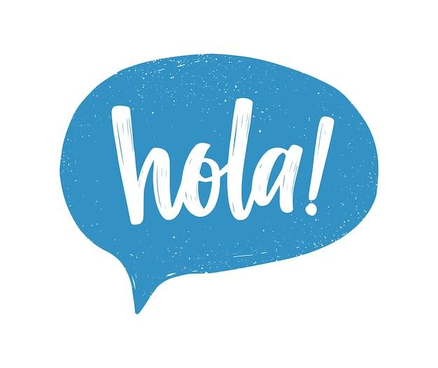 Saudação em espanhol escrito à mão com uma fonte caligráfica cursiva branca dentro do balão de fala azul Vetor Premium
