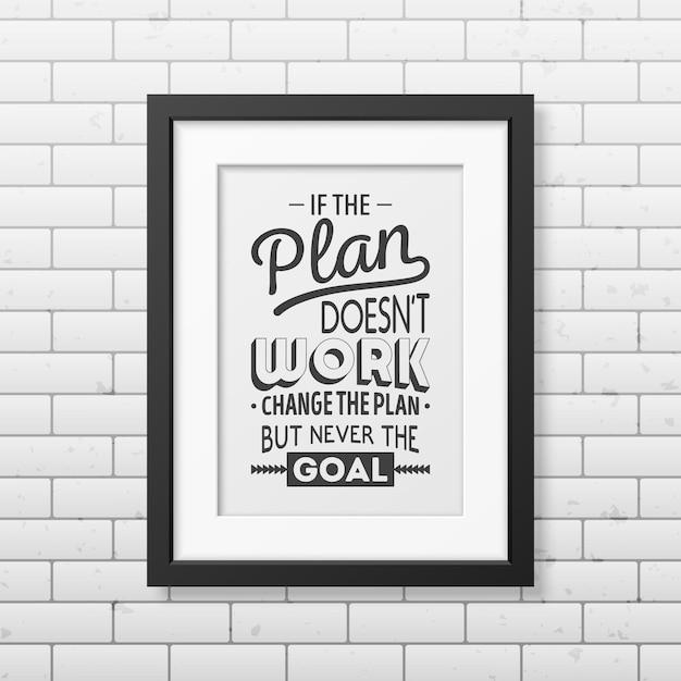 Se o plano não funcionar, mude o plano, mas nunca a meta Vetor Premium