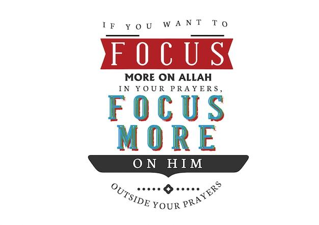 Se você quer se concentrar mais em allah em suas orações Vetor Premium