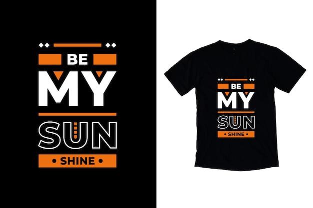 Seja meu raio de sol moderno design de citações motivacionais Vetor Premium