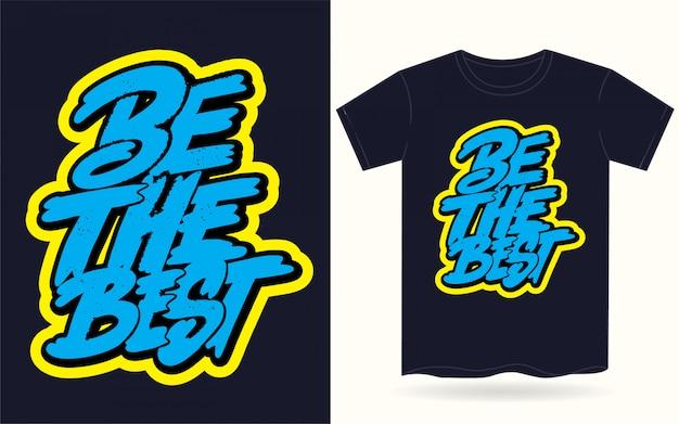 Seja o melhor slogan de letras de mão para camiseta Vetor Premium