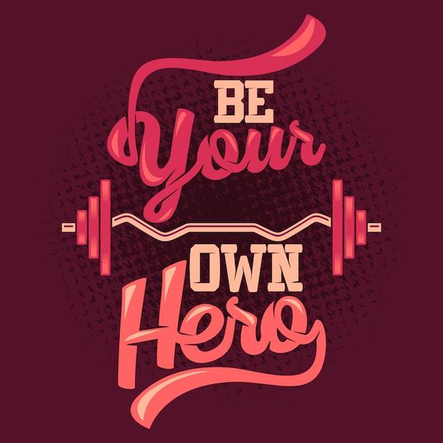Seja seu próprio herói. provérbios e citações Vetor Premium