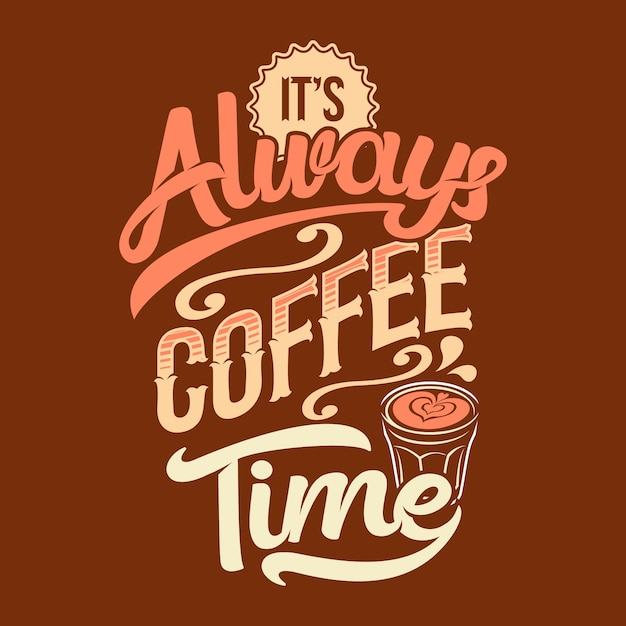 Sempre é hora do café. provérbios e citações do café Vetor Premium