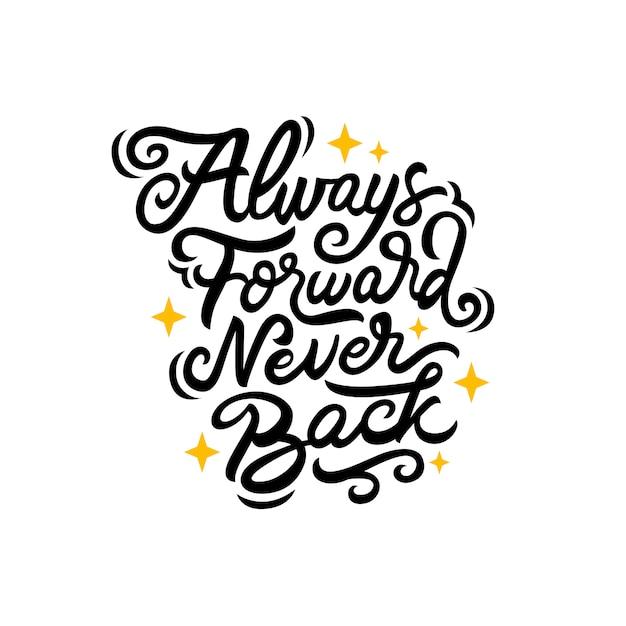 Sempre encaminhar nunca voltar mão desenhada letras citação Vetor Premium