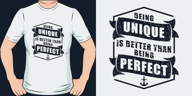 Ser único é melhor do que ser perfeito. design exclusivo e moderno de t-shirt. Vetor Premium