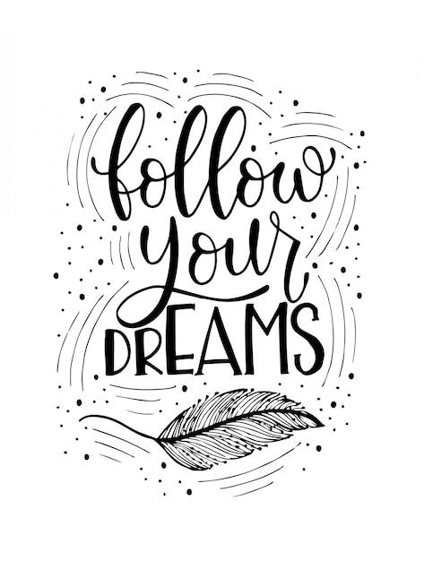 Siga seus sonhos, letras de mão Vetor Premium