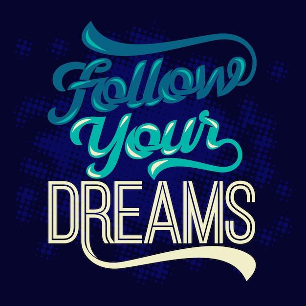 Siga seus sonhos. provérbios e citações inspiradores Vetor Premium