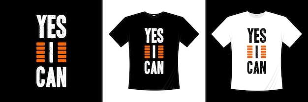 Sim, eu posso tipografia. motivação, camisa de inspiração t. Vetor Premium