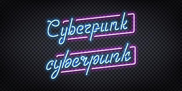 Sinal de néon realista do logotipo do cyberpunk para decoração e cobertura no fundo transparente. Vetor Premium