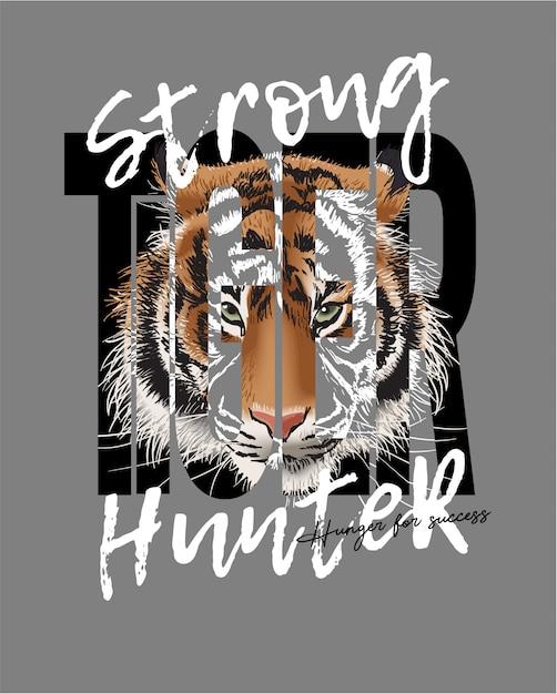Slogan forte do caçador com ilustração da cara do tigre Vetor Premium