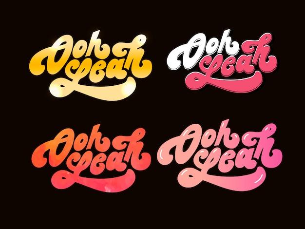 Slogan oh yeah frase gráfico vetorial imprimir letras de moda Vetor Premium