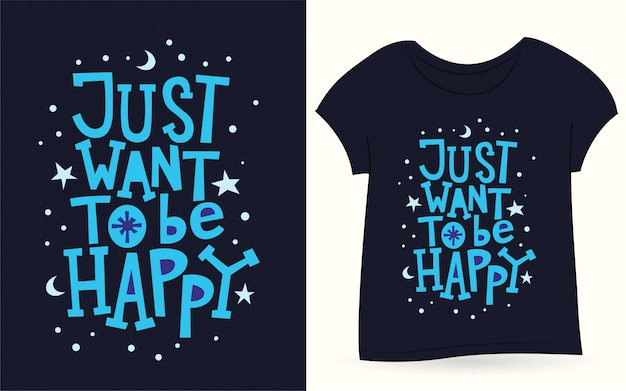 Só quero ser feliz tipografia para camiseta Vetor Premium
