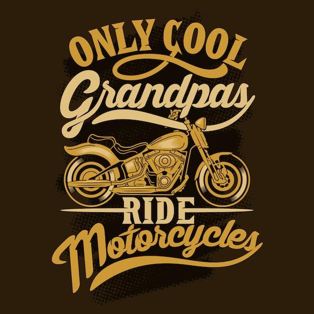 Somente os vovôs legais andam de moto. provérbios e citações da motocicleta. 100% melhor Vetor Premium