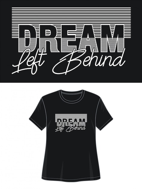 Sonho deixado para trás o design da tipografia camiseta Vetor Premium