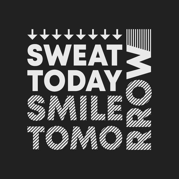 Suor hoje sorriso amanhã, lettering citação Vetor Premium
