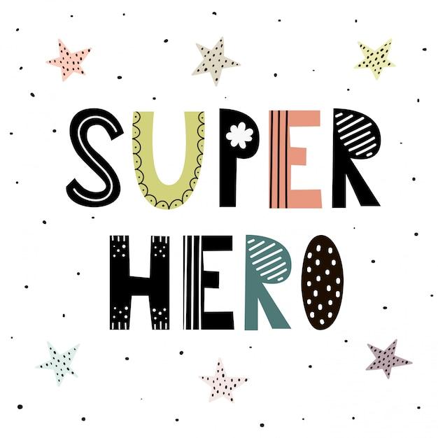Super herói bonito mão desenhada lettering com estrelas para design de impressão Vetor Premium