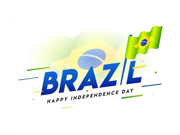 Texto elegante do brasil com bandeira nacional ondulada para feliz dia da independência Vetor Premium